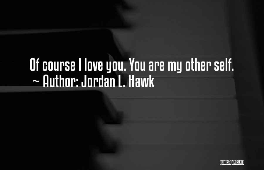 Jordan Love Quotes By Jordan L. Hawk