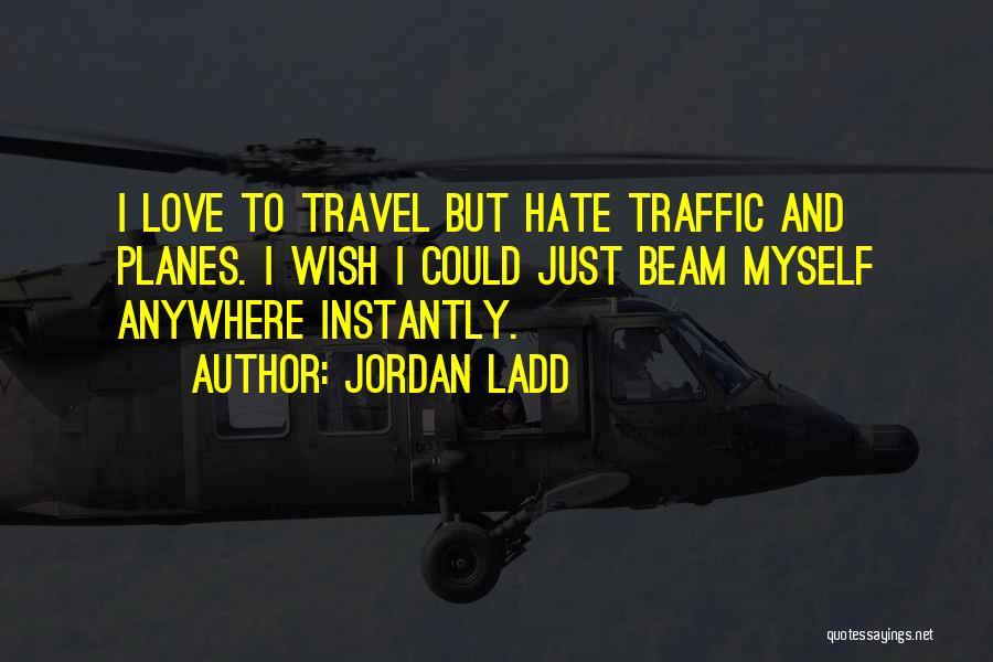 Jordan Love Quotes By Jordan Ladd