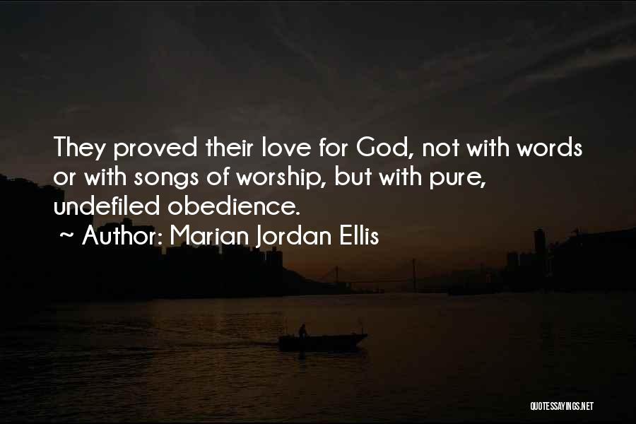 Jordan Love Quotes By Marian Jordan Ellis
