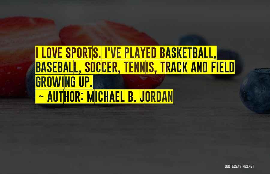 Jordan Love Quotes By Michael B. Jordan