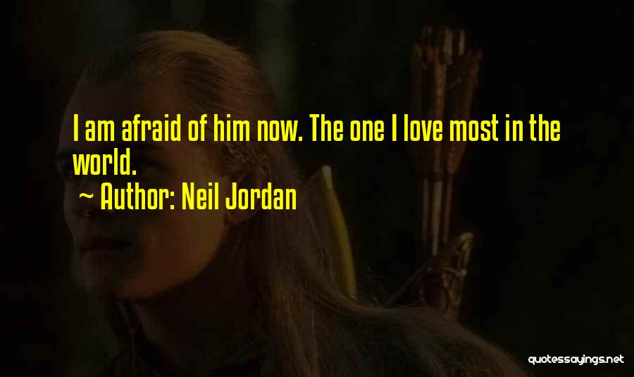 Jordan Love Quotes By Neil Jordan