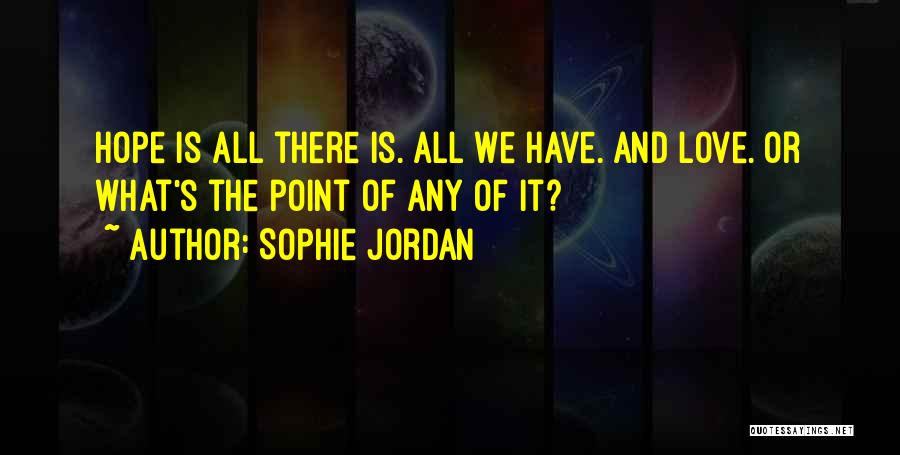 Jordan Love Quotes By Sophie Jordan