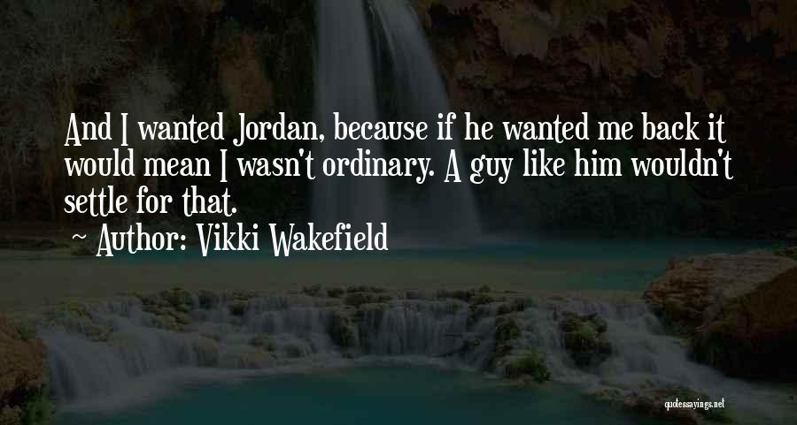 Jordan Love Quotes By Vikki Wakefield