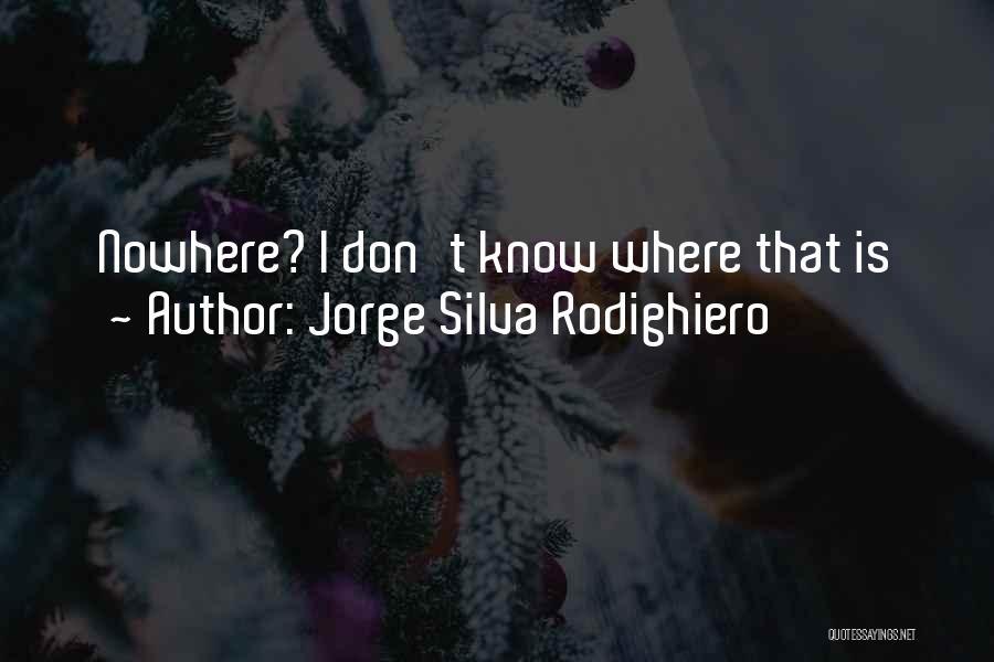 Jorge Silva Rodighiero Quotes 1672427