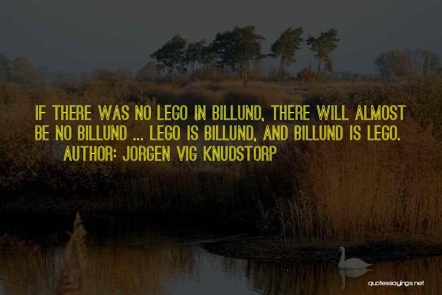 Jorgen Vig Knudstorp Quotes 1279749