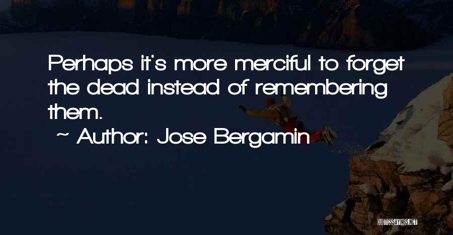 Jose Bergamin Quotes 1147583