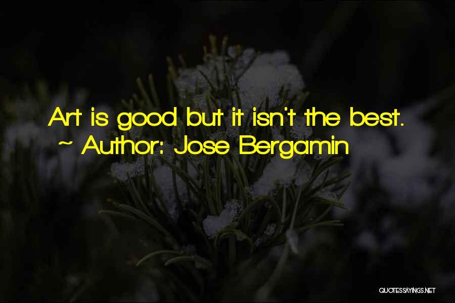 Jose Bergamin Quotes 1167534