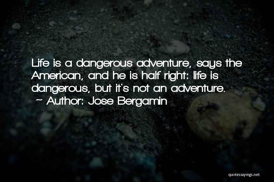 Jose Bergamin Quotes 1185405