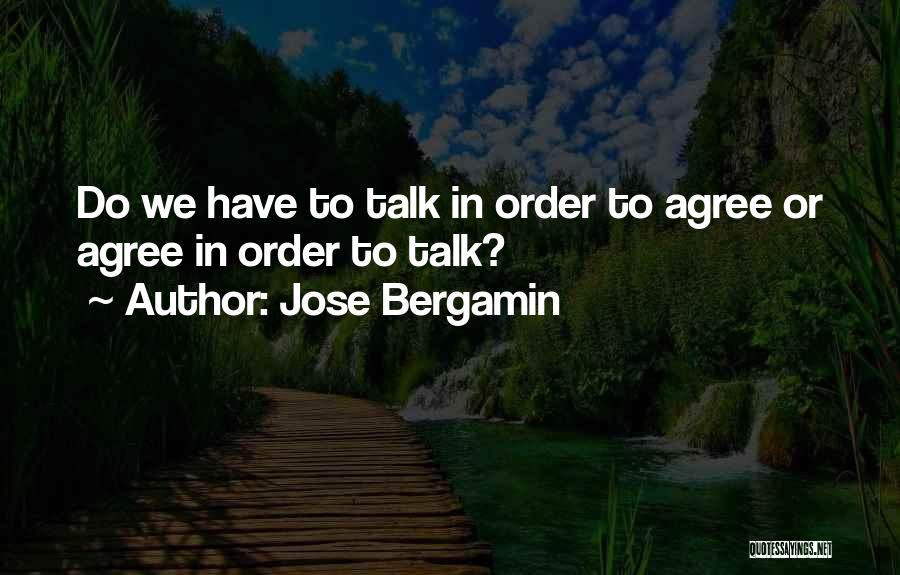 Jose Bergamin Quotes 1185745