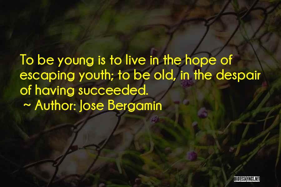 Jose Bergamin Quotes 1304628