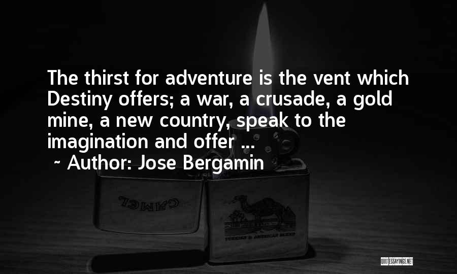 Jose Bergamin Quotes 1547559