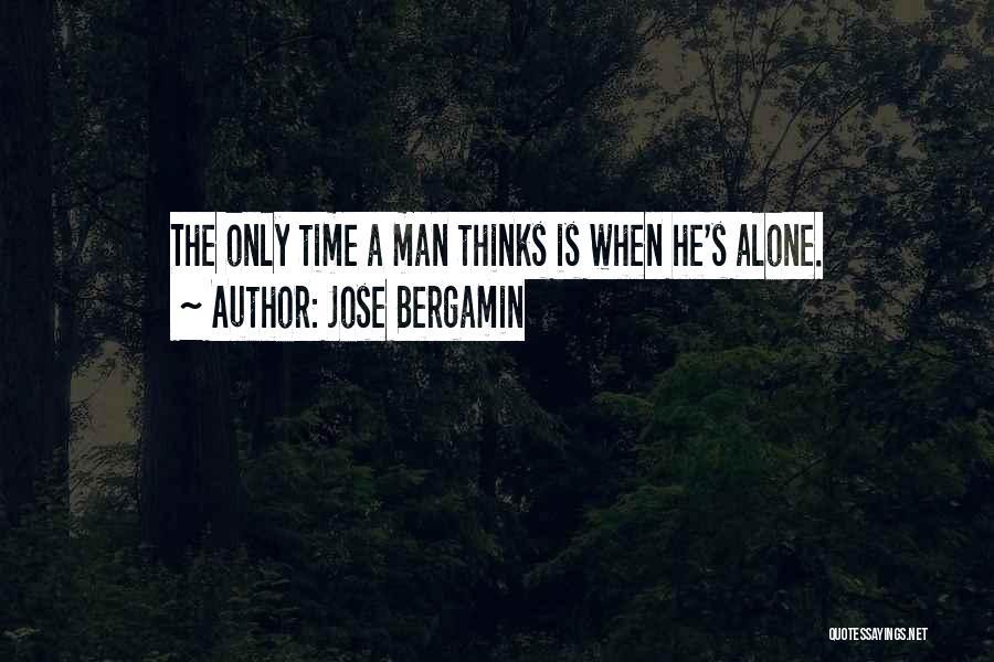 Jose Bergamin Quotes 1592881