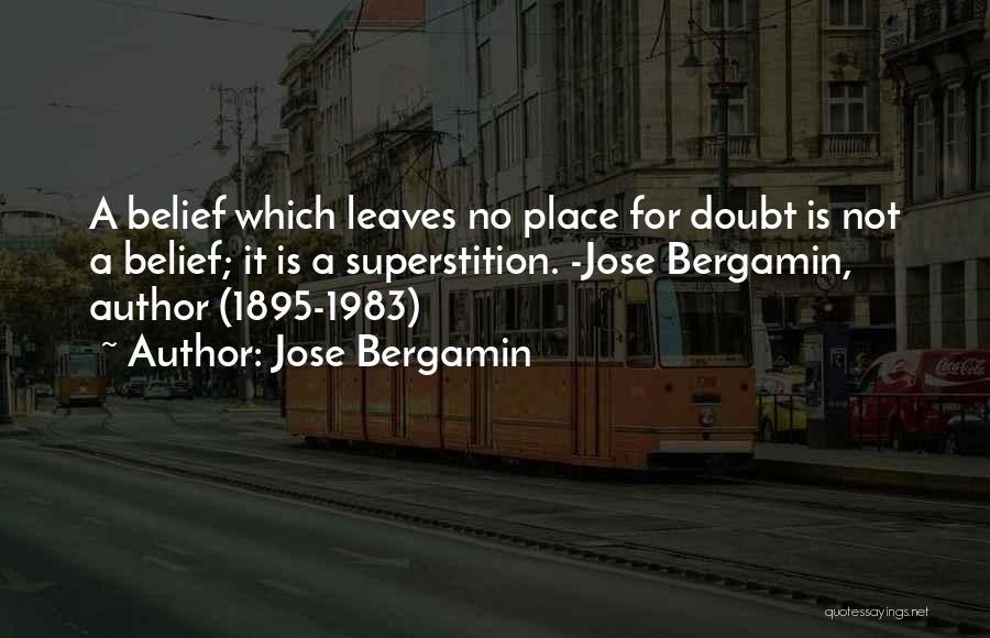 Jose Bergamin Quotes 179847