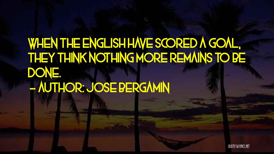 Jose Bergamin Quotes 2187210