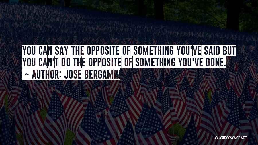 Jose Bergamin Quotes 977651
