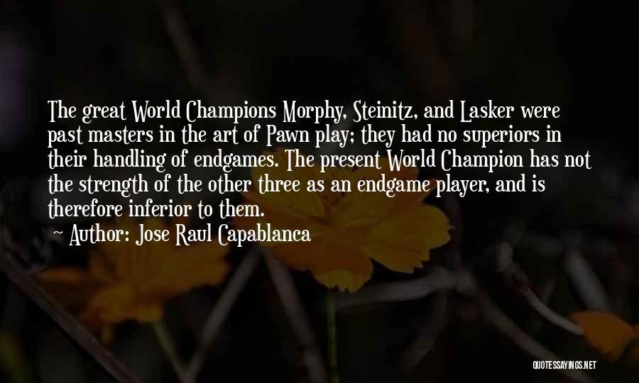 Jose Raul Capablanca Quotes 1022975
