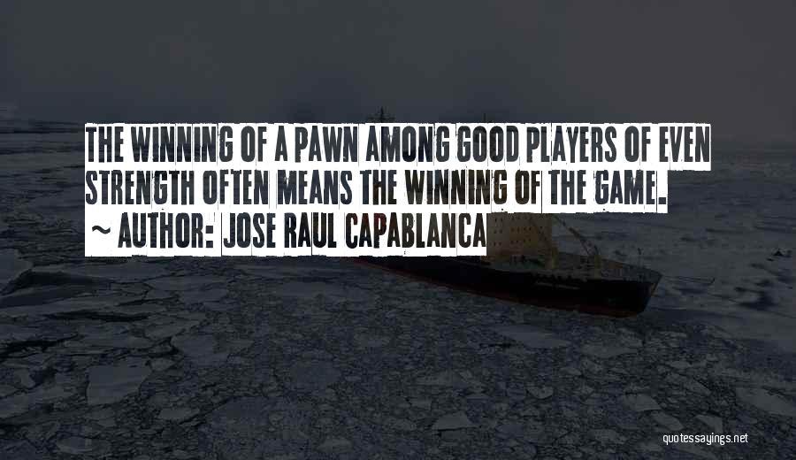Jose Raul Capablanca Quotes 1742809
