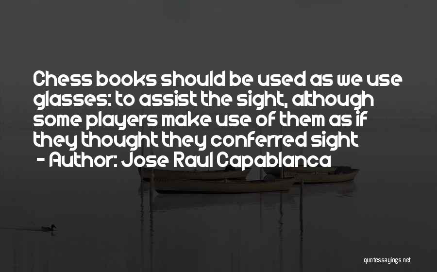 Jose Raul Capablanca Quotes 1743735