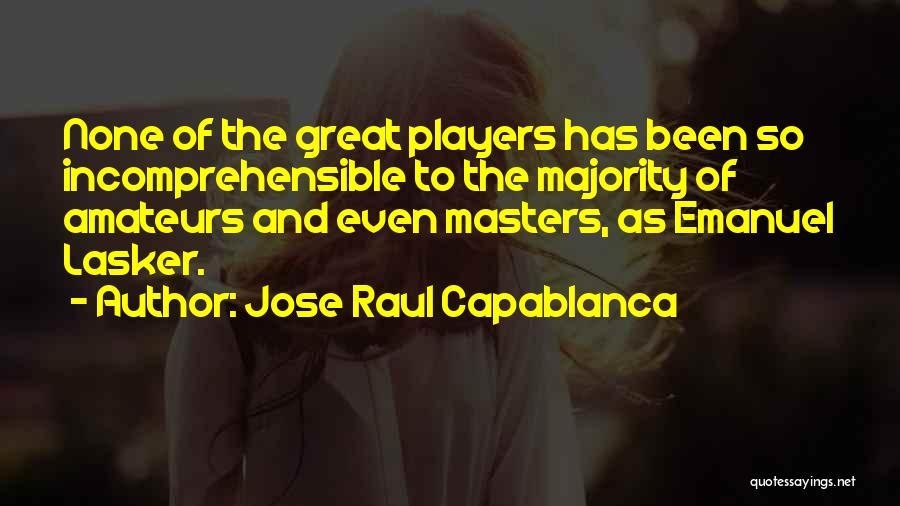 Jose Raul Capablanca Quotes 1773018