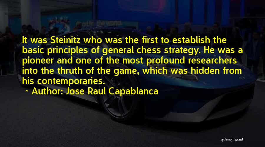 Jose Raul Capablanca Quotes 605736