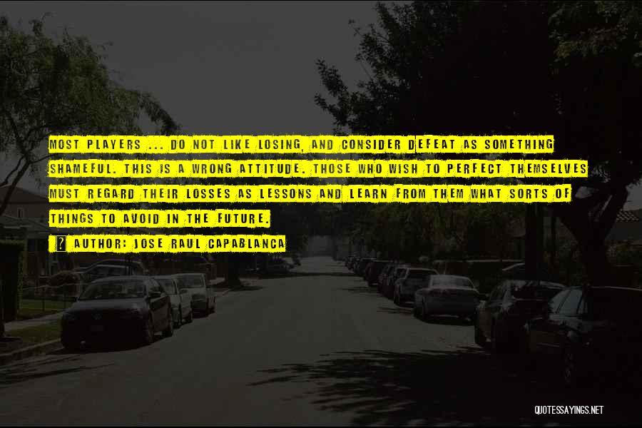 Jose Raul Capablanca Quotes 744206