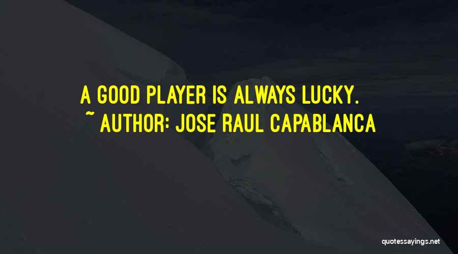 Jose Raul Capablanca Quotes 837676