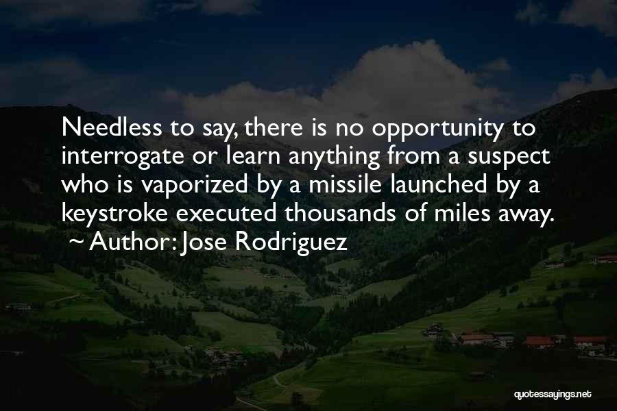 Jose Rodriguez Quotes 1621280