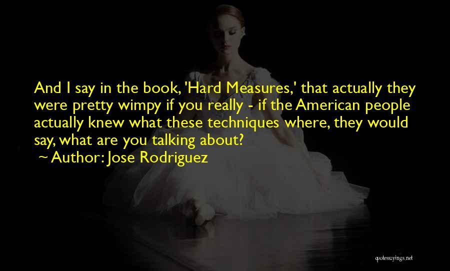 Jose Rodriguez Quotes 1758061