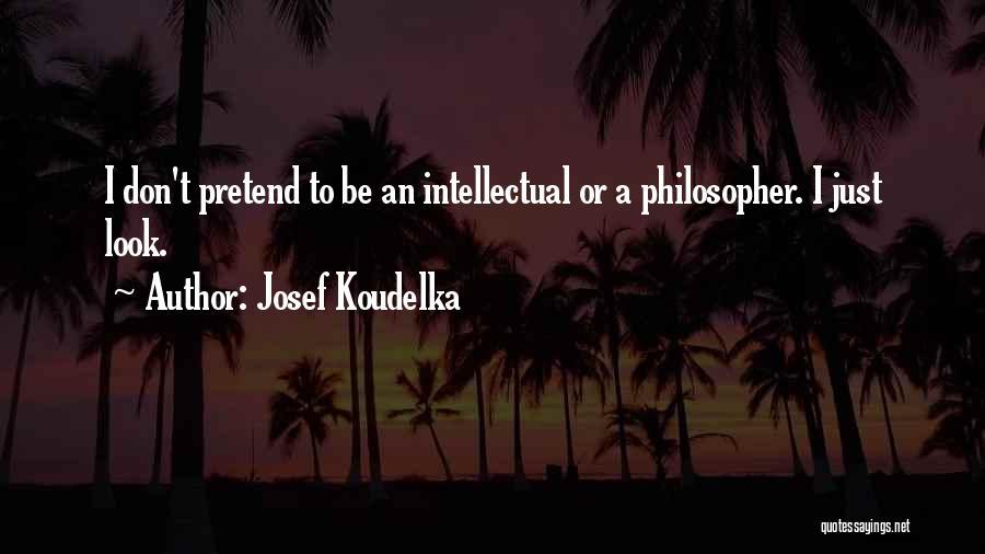 Josef Koudelka Quotes 1052102