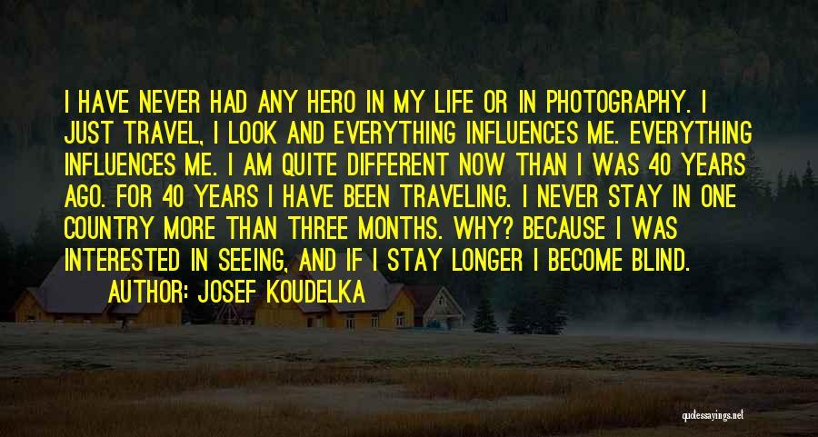 Josef Koudelka Quotes 1626503