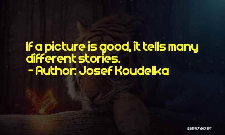 Josef Koudelka Quotes 1756281