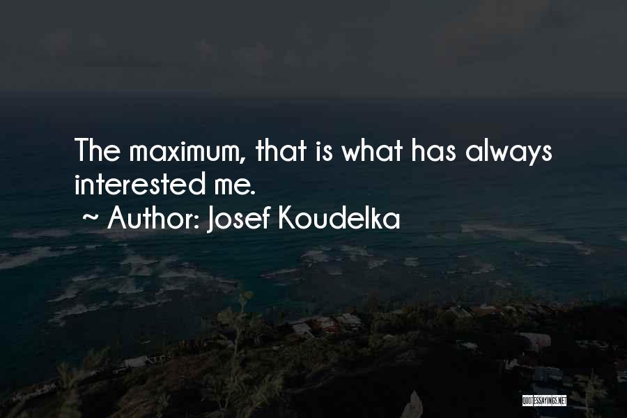 Josef Koudelka Quotes 205022