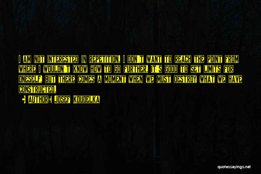 Josef Koudelka Quotes 839865