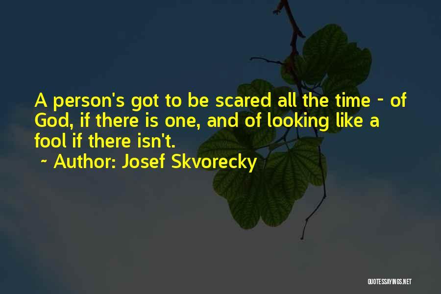 Josef Skvorecky Quotes 1360543