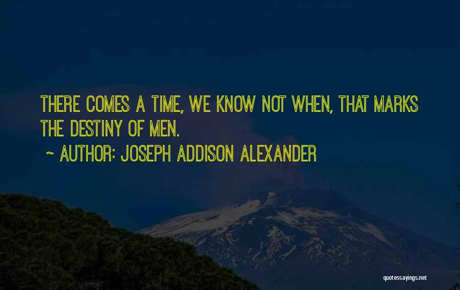 Joseph Addison Alexander Quotes 1225362