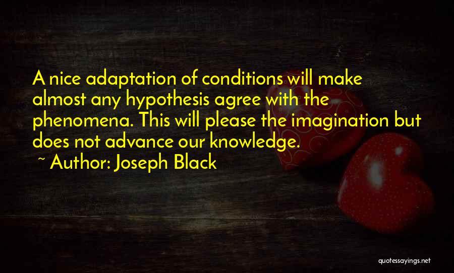 Joseph Black Quotes 521098