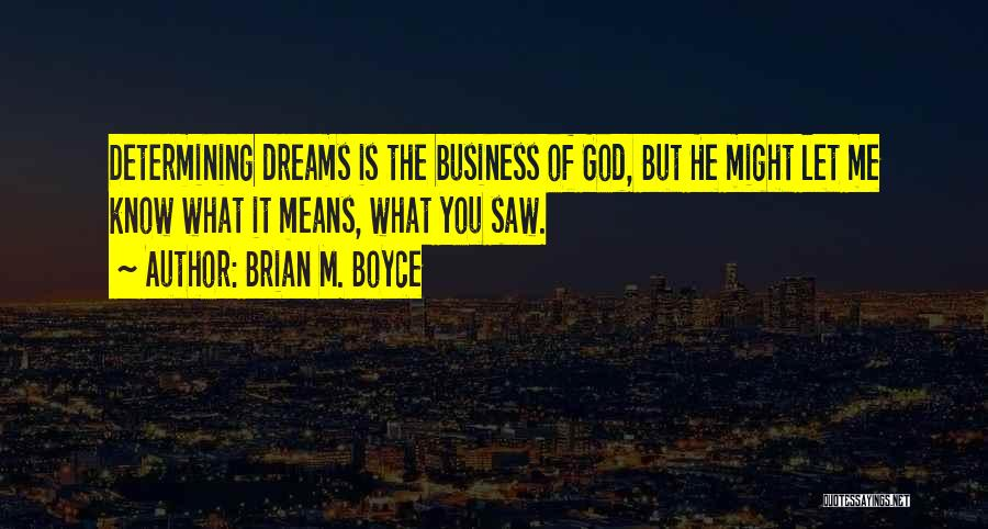 Joseph Boyce Quotes By Brian M. Boyce