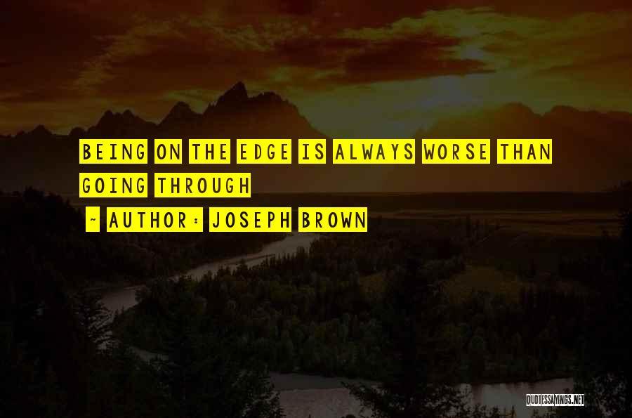 Joseph Brown Quotes 1767235