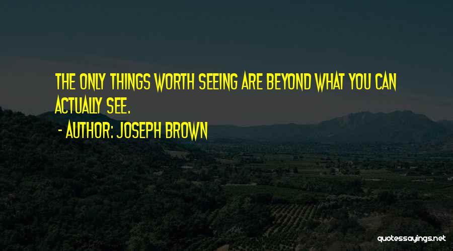 Joseph Brown Quotes 921279