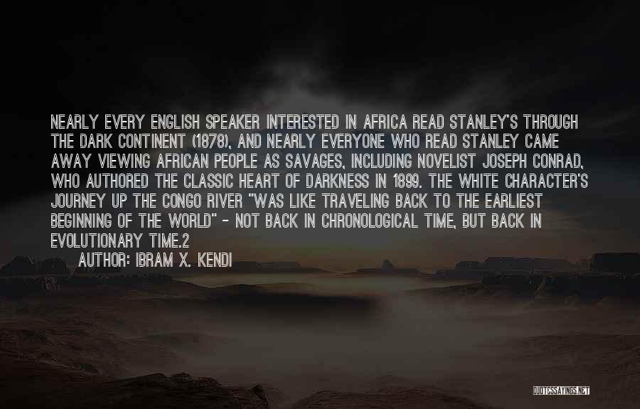 Joseph Conrad Congo Quotes By Ibram X. Kendi