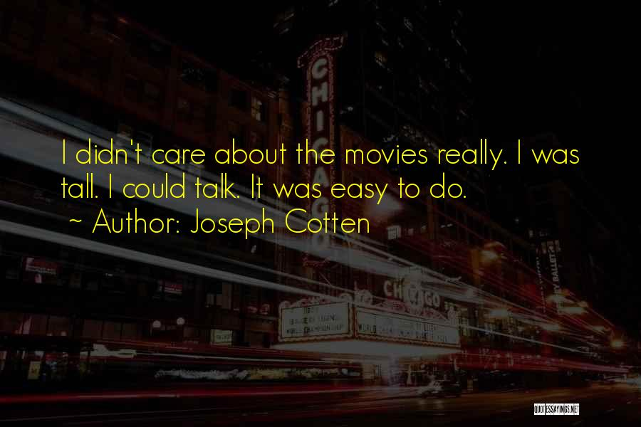 Joseph Cotten Quotes 2232983