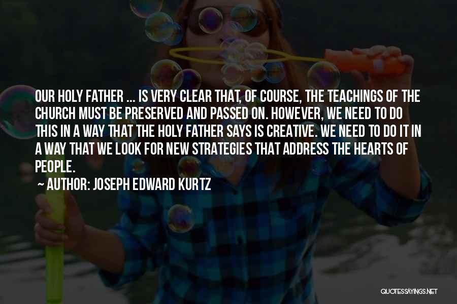 Joseph Edward Kurtz Quotes 1062652