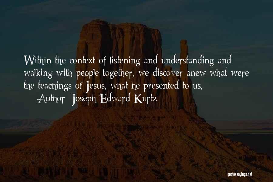 Joseph Edward Kurtz Quotes 1579992