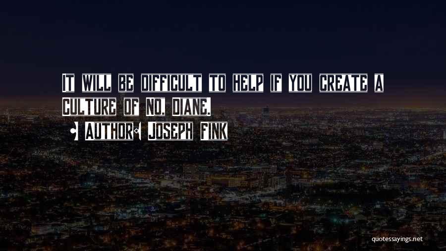 Joseph Fink Quotes 1024387
