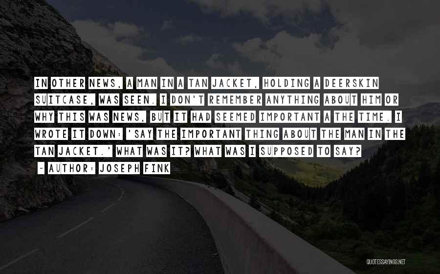 Joseph Fink Quotes 1081331