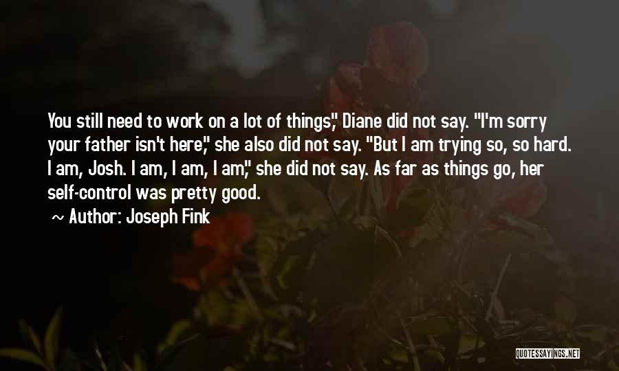Joseph Fink Quotes 1088317