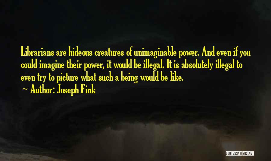 Joseph Fink Quotes 1111428