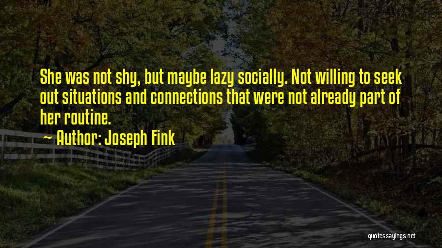 Joseph Fink Quotes 1138314