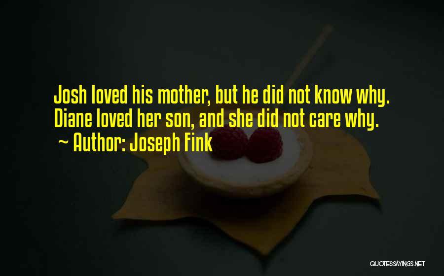 Joseph Fink Quotes 1154084