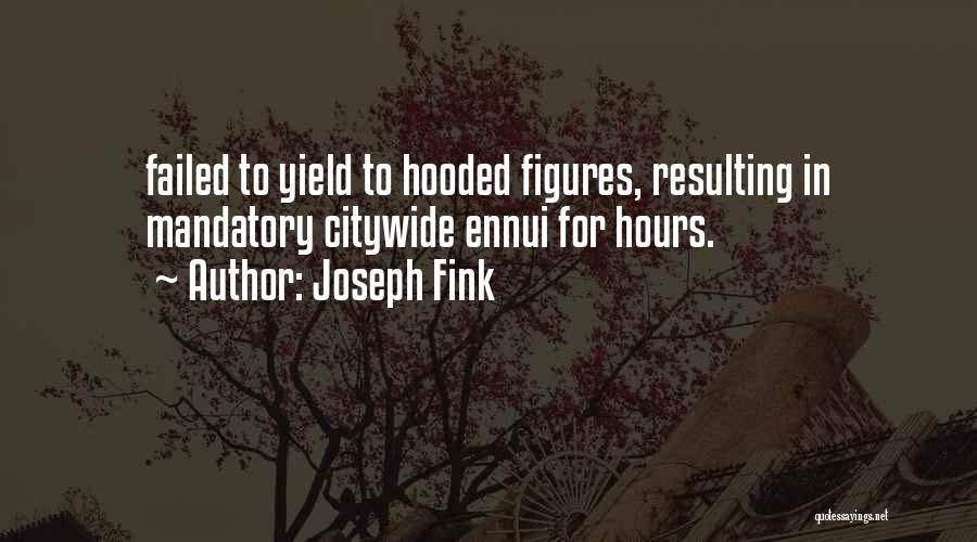Joseph Fink Quotes 1171025